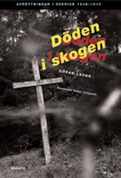 Döden i skogen. Svenska dödsstraffets historia