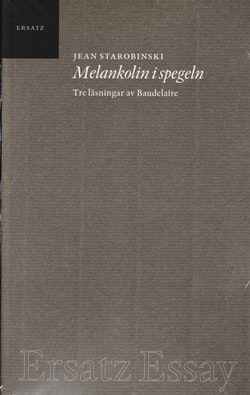 Melankolin i spegeln : tre läsningar av Baudelaire