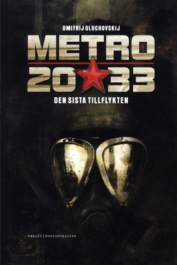 Metro 2033. Den sista tillflykten