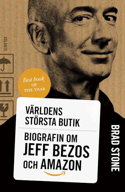 Världens största butik : Biografin om Jeff Bezos och Amazon