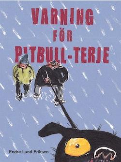 Varning för Pitbull-Terje!