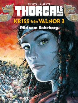 Kriss från Valnor. Del 3, Röd som Raheborg