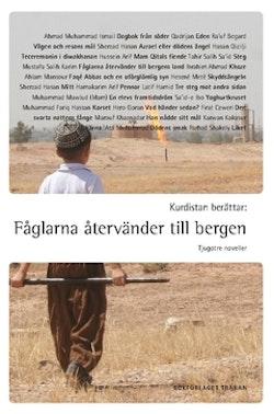 Kurdistan berättar: Fåglarna återvänder till bergen : tjugotre noveller