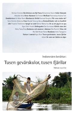 Indonesien berättar: Tusen gevärskulor, tusen fjärilar : nitton noveller
