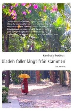 Kambodja berättar : bladen faller långt från stammen
