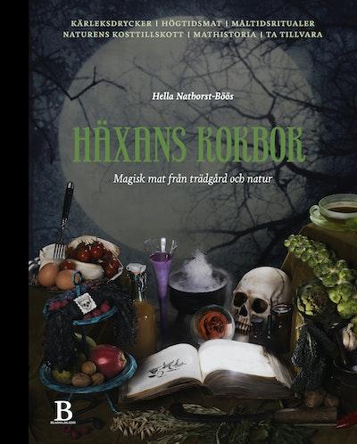 Häxans kokbok : magisk mat från trädgård och natur
