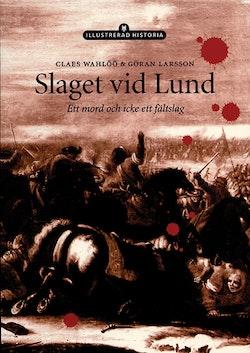 Slaget vid Lund : ett mord och icke ett fältslag