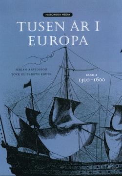 Tusen år i Europa. Bd 2, 1300-1600