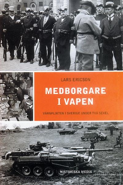 Medborgare i vapen : värnplikten i Sverige under två sekel