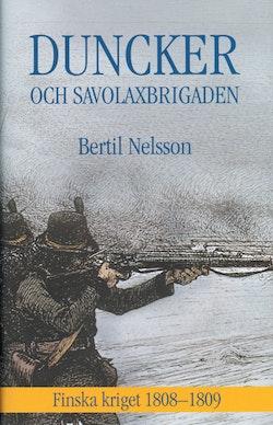Duncker och Savolaxbrigaden : Finska kriget 1808-09