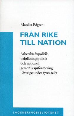 Från rike till nation : arbetskraftspolitik, befolkningspolitik och nationell gemenskapsformering i den politiska ekonomin i Sverige under 1700-talet