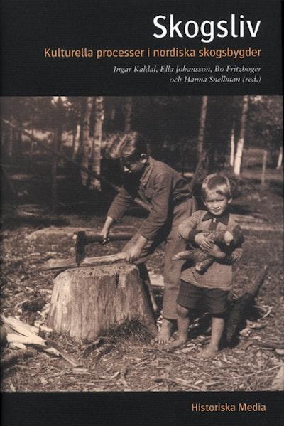 Skogsliv : kulturella processer i nordiska skogsbygder