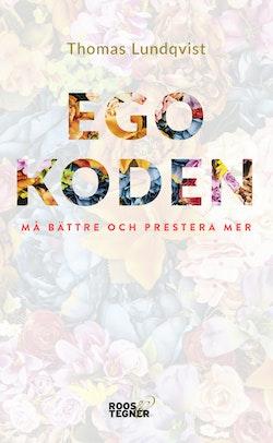 Egokoden - Må bättre och prestera mer