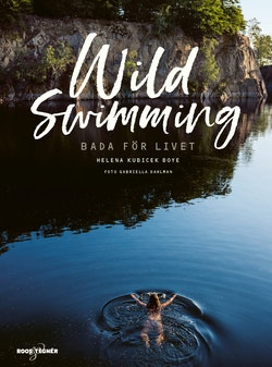 Wild swimming : Bada för livet