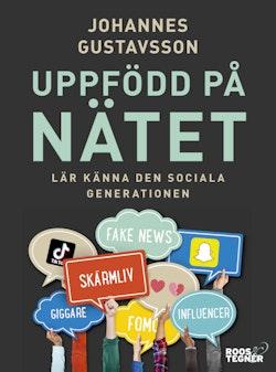 Uppfödd på nätet - Lär känna den sociala generationen