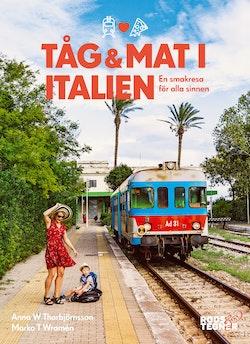 Tåg och mat i italien - en smakresa för alla sinnen