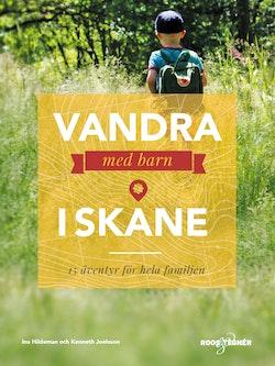 Vandra med barn i Skåne - 15 äventyr för hela familjen