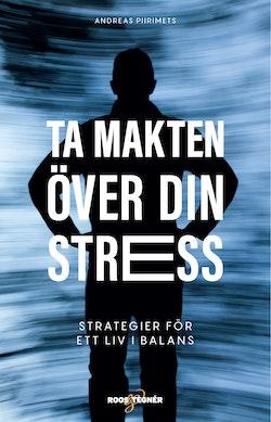 Ta makten över din stress - strategier för ett liv i balans