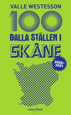 100 balla ställen i Skåne 2020-2021