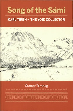 Song of the Sámi : Karl Tirén - the yoik collector