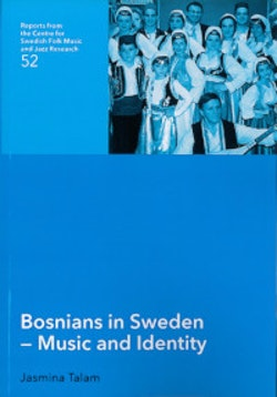 Bosnians in Sweden : music and Identity