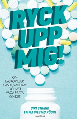 Ryck upp mig! : om lyckopiller, kriser, vänskap och att våga prata om det