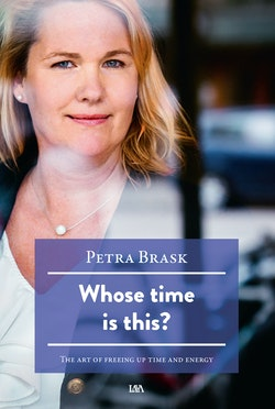 Whose time is this? : the art of freeing up time and energy