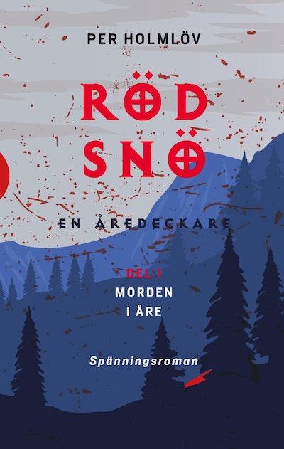 Röd snö : en Åredeckare