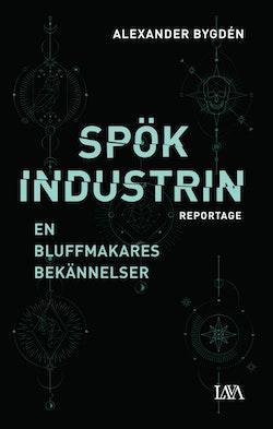 Spökindustrin : reportage - en bluffmakares bekännelser