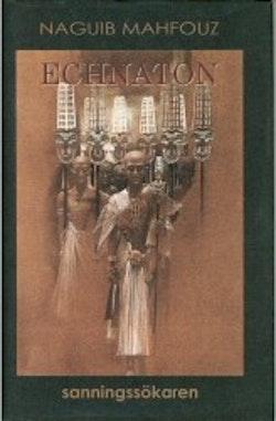 Echnaton, Sanningssökaren
