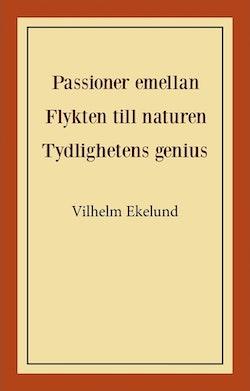 Passioner emellan; Flykten till naturen; Tydlighetens genius