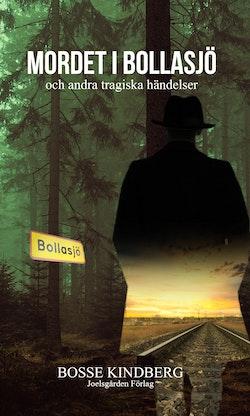 Mordet i Bollasjö och andra tragiska händelser