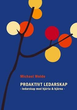 Proaktivt ledarskap : ledarskap med hjärta & hjärna