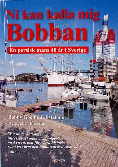 Ni kan kalla mig Bobban : en persisk mans 40 år i Sverige