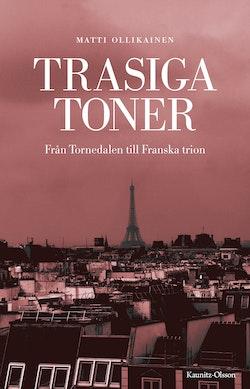 Trasiga toner : från Tornedalen till Franska trion