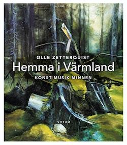 Hemma i Värmland : konst, musik, minnen