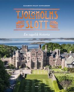 Tjolöholms slott - en sagolik historia