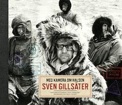 Med kamera om halsen : Sven Gillsäter, naturfotograf och världsresenär
