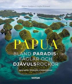 PAPUA - Bland paradisfåglar och djävulsrockor