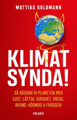 Klimatsynda! : så räddar vi planeten med lust, lättja, girighet, vrede, avund, högmod & frosseri
