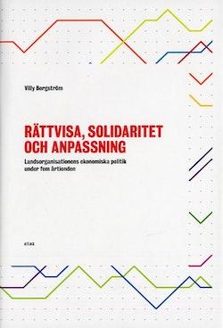 Rättvisa, solidaritet och anpassning : landsorganisationens ekonomiska politik under fem årtionden