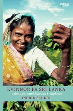 Kvinnor på Sri Lanka : i familjen, samhället och i religionen