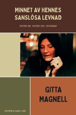 Minnet av hennes sanslösa levnad : Yester-me, Yester-you, Yesterday
