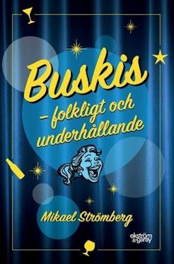 Buskis - Folkligt och underhållande