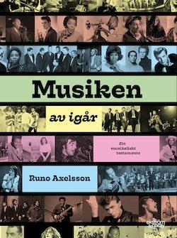 Musiken av igår : ett musikaliskt testamente