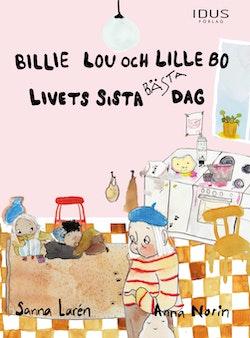 Billie Lou och Lille Bo : livets sista bästa dag