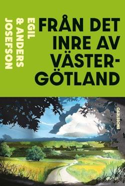Från det inre av Västergötland : två arkeologers färd genom historien