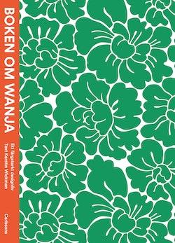 Boken om Wanja : ett färgstarkt designliv