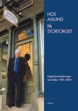 Hos Axlund på Stortorget : dagboksanteckningar och bilder 1983-2000