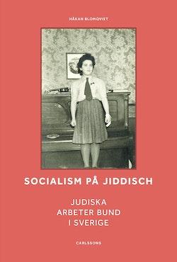 Socialism på jiddisch : Judiska Arbeter Bund i Sverige